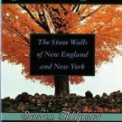 Sermons in Stone : The Stone Walls of New England and New York by Susan...