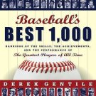 Baseball's Best 1,000 : Rankings of the Skills, the Achievements and the...