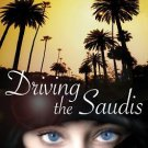 Driving the Saudis : A Chauffeur's Tale of the World's Richest Princesses...