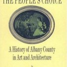 The People's Choice : A History of Albany County in Art and Architecture by...