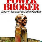 The Power Broker Vol. 1 : Robert Moses and the Fall of New York by Robert A....