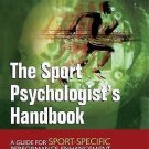 The Sport Psychologist's Handbook : A Guide for Sport-Specific Performance...