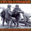 Kilroy Was There : A GI's War in Photographs by Frank Kessler and Tony...