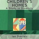 Living Away from Home - Studies in Residential Care: Children's Homes : A...