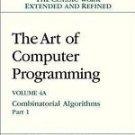 The Art of Computer Programming Vol. 4A, Pt. 1 : Combinatorial Algorithms by...