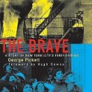 The Brave : A Story of New York City's Firefighters by George Pickett (2006,...