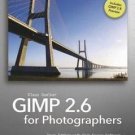 GIMP 2. 6 for Photographers : Image Editing with Open Source Software by...
