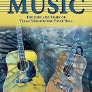 One Man's Music : The Life and Times of Texas Songwriter Vince Bell 3 by...
