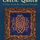 Celtic Quilts : A New Look for Ancient Designs by Beth Williams (2000,...