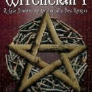 Inventing Witchcraft : A Case Study in the Creation of a New Religion by...