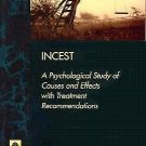 Incest : A Psychological Study of the Causes and Effects with Treatment...