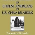 The Expanding Roles of Chinese Americans in U. S.-China Relations :...
