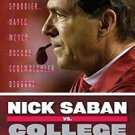 Nick Saban vs. College Football : The Case for College Football's Greatest...