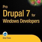 Pro Drupal 7 for Windows Developers by Brian Travis (2011, Paperback, New...