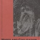 Moses and Civilization : The Meaning Behind Freud's Myth by Robert A. Paul...