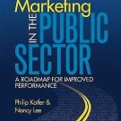 Marketing in the Public Sector : A Roadmap for Improved Performance by Nancy...