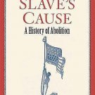 The Slave's Cause : A History of Abolition by Manisha Sinha (2016, Hardcover)