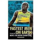 The Fastest Men on Earth : The Story of the Men's 100 Metre Champions by Neil...