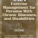 ACSM's Exercise Management for Persons with Chronic Diseases and Disabilities...