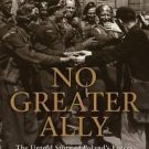 General Military: No Greater Ally : The Untold Story of Poland's Forces in...