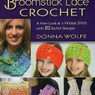 Broomstick Lace Crochet : A New Look at a Vintage Stitch with 20 Stylish...
