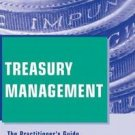 Wiley Corporate F&a: Treasury Management : The Practitioner's Guide 6 by...