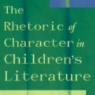 The Rhetoric of Character in Children's Literature by Maria Nikolajeva (2002,...