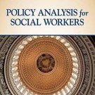 Social Work in the New Century: Policy Analysis for Social Workers by Richard...