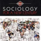 Sociology for a New Century by Rebecca Smith, York W. Bradshaw and Joseph F....