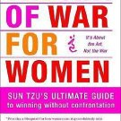 The Art of War for Women : Sun Tzu's Ultimate Guide to Winning Without...