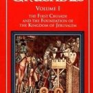 A History of the Crusades Vol. 1 : The First Crusade and the Foundation of...