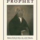 Freedom's Prophet : Bishop Richard Allen, the AME Church, and the Black...