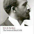 Oxford World's Classics: The Souls of Black Folk by Jon Stallworthy and W. E....