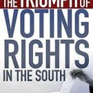 The Triumph of Voting Rights in the South by Charles S., III Bullock and...