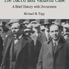 The Sacco and Vanzetti Case : A Brief History with Documents by Michael M....