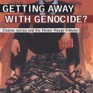 Getting Away with Genocide : Cambodia's Long Struggle Against the Khmer Rouge...