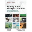 Writing in the Biological Sciences : A Comprehensive Resource for Scientific...
