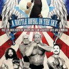 A Battle Royal in the Sky : The Life and Death of Wrestling's 100 Greatest...