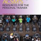 ACSM's Resources for the Personal Trainer by American College of Sports...