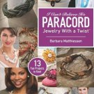 I Can't Believe It's Paracord : Jewelry with a Twist by Barbara Matthiessen...