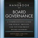 The Handbook of Board Governance : A Comprehensive Guide for Public, Private and