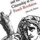 Women and the Limits of Citizenship in the French Revolution by Olwen H....