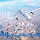 U. S. Foreign Policy : The Paradox of World Power by Steven W. Hook (2016,...