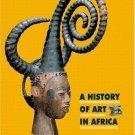 A History of Art in Africa by Robin Poynor, Herbert M. Cole and Monica...