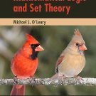 A First Course in Mathematical Logic and Set Theory by Michael L. O'Leary...