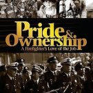 Pride and Ownership : A Firefighter's Love of the Job by Rick Lasky (2006,...