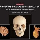 A Photographic Atlas of the Human Body : With Selected Cat, Sheep, and Cow...