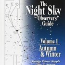 The Night Sky Observer's Guide : Autumn and Winter by Glen W. Sanner and...