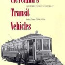 Cleveland's Transit Vehicles Vol. 2 : Equipment and Technology by James A....
