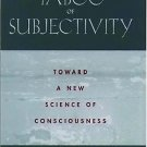 The Taboo of Subjectivity : Towards a New Science of Consciousness by B. Alan...